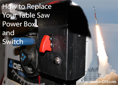 How to replace a table saw power box and switch rocket launching view larger image greentooth Image collections